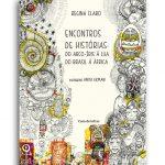 Encontros de histórias: do arco íris à lua, do Brasil à África